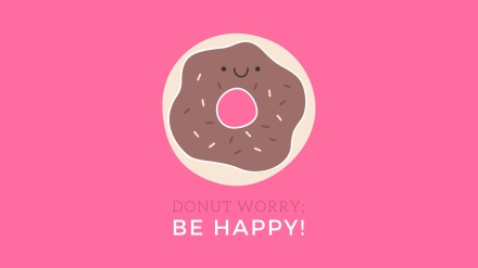 Donut Worry. Be Happy!.jpg