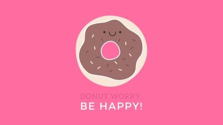 Donut Worry. Be Happy!.jpg